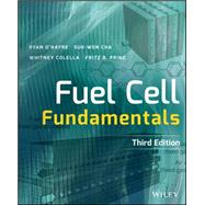 Fuel Cell Fundamentals by O'hayre, Ryan; Cha, Suk-won; Colella, Whitney; Prinz, Fritz B., 9781119113805