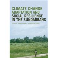 Climate Change Adaptation and Social Resilience in the Sundarbans by O'Donnell; Anna, 9781138783805
