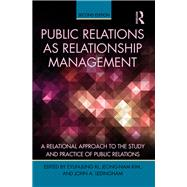 Public Relations As Relationship Management: A Relational Approach To the Study and Practice of Public Relations by Ki; Eyun-Jung, 9781138853805