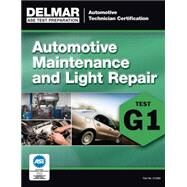 ASE Technician Test Preparation Automotive Maintenance and Light Repair (G1) by Delmar Cengage Learning, 9781285753805