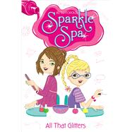 All That Glitters by Santopolo, Jill, 9781442473805