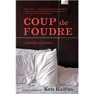 Coup de Foudre by Kalfus, Ken, 9781632863805