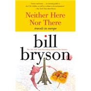 Neither Here Nor There by Bryson, Bill, 9780380713806