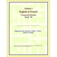 Webster's English to French Crossword Puzzles: Level 10 by ICON Reference, 9780497253806