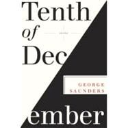 Tenth of December by SAUNDERS, GEORGE, 9780812993806
