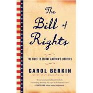 The Bill of Rights by Berkin, Carol, 9781476743806