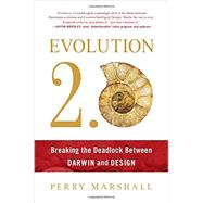 Evolution 2.0: Breaking the Deadlock Between Darwin and Design by Marshall, Perry, 9781940363806