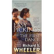 Easy Pickings and The First Dance by Wheeler, Richard S., 9780765393807