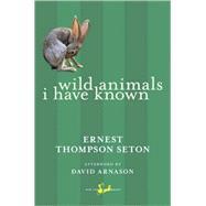 Wild Animals I Have Known by Seton, Ernest Thompson, 9780771093807