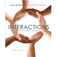 Interactions A Thematic Reader by Moseley, Ann; Harris, Jeanette, 9781305073807
