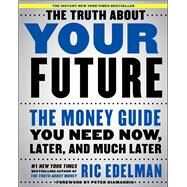 The Truth About Your Future by Edelman, Ric, 9781501163807