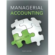 Managerial Accounting Plus NEW MyAccountingLab with Pearson eText -- Access Card Package by Braun, Karen W.; Tietz, Wendy M., 9780133803808