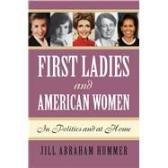 First Ladies and American Women by Hummer, Jill Abraham, 9780700623808