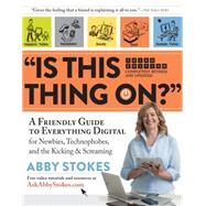 Is This Thing On? by Stokes, Abby; Sloan, Michael; Yule, Susan Hunt, 9780761183808
