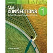 Making Connections 1: Skills and Strategies for Academic Reading by Williams, Jessica, 9781107683808