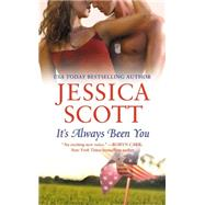It's Always Been You by Scott, Jessica, 9781455553808