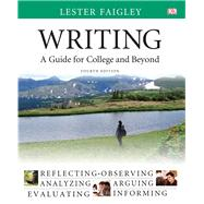 Writing A Guide for College and Beyond by Faigley, Lester, 9780321993809