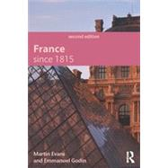 France Since 1815, Second Edition by Evans; Martin, 9780415733809