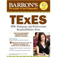 Barron's TExES: Texas Examinations of Educator Standards, PPR: Pedagogy and Professional Responsibilities Tests