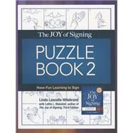 The Joy of Signing Puzzle Book II: Have Fun Learning to Sign by Hillebrand, Linda Lascelle, 9781607313809
