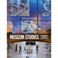 Museum Studies : An Anthology of Contexts by Carbonell, Bettina Messias, 9781405173810