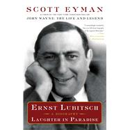 Ernst Lubitsch Laughter in Paradise by Eyman, Scott, 9781501103810