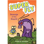 Revenge of the Roach! by Doodler, Todd H., 9781619633810