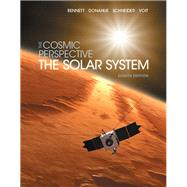 The Cosmic Perspective The Solar System by Bennett, Jeffrey O.; Donahue, Megan O.; Schneider, Nicholas; Voit, Mark, 9780134073811