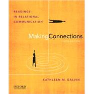 Making Connections Readings in Relational Communication by Galvin, Kathleen M., 9780199733811