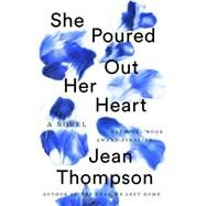 She Poured Out Her Heart by Thompson, Jean, 9780399573811