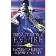 Servant of the Empire by Feist, Raymond E.; Wurts, Janny, 9780586203811