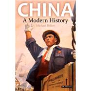 China A Modern History by Dillon, Michael, 9781780763811