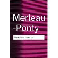 The World of Perception by Merleau-Ponty,Maurice, 9780415773812