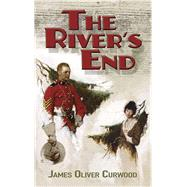 The River's End by Curwood, James Oliver, 9780486823812