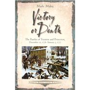 Victory or Death by Maloy, Mark, 9781611213812