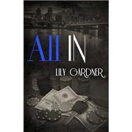 All In by Gardner, Lily, 9781635763812