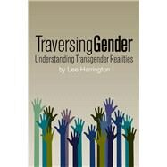 Traversing Gender by Harrington, Lee, 9781942733812