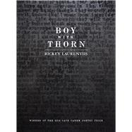 Boy With Thorn by Laurentiis, Rickey, 9780822963813
