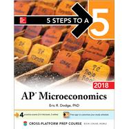 5 Steps to a 5: AP Microeconomics 2018, Edition by Dodge, Eric, 9781259863813