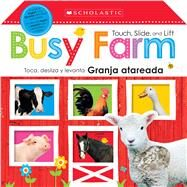 Touch, Slide, and Lift Busy Farm / Toca, desliza y levanta: Granja atareada (Scholastic Early Learners) by Unknown, 9781338133813