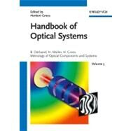 Handbook of Optical Systems Vol. 5 : Metrology of Optical Components and Systems by Dörband, Bernd; Müller, Henriette; Gross, Herbert, 9783527403813