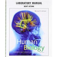 Laboratory Manual for Human Biology Concepts and Current Issues by Johnson, Michael D.; Atsma, Bert, 9780134283814
