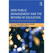 New Public Management and the Reform of Education: European lessons for policy and practice by Gunter; Helen M., 9781138833814