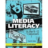 Media Literacy in the K-12 Classroom by Baker, Frank W., 9781564843814