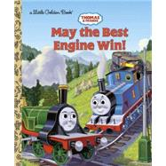 Thomas and Friends: May the Best Engine Win (Thomas & Friends) by GOLDEN BOOKSCOURTNEY, RICHARD, 9780375843815