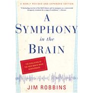A Symphony in the Brain The Evolution of the New Brain Wave Biofeedback by Robbins, Jim, 9780802143815