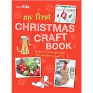 My First Christmas Craft Book by Cico Books, 9781782493815