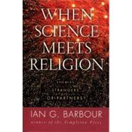 When Science Meets Religion by Barbour, Ian G., 9780060603816