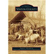 Vinton County by Tribe, Deanna L.; Vinton County Historical and Genealogical Society, 9781467113816