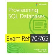 Exam Ref 70-765 Provisioning SQL Databases by D'Antoni, Joseph; Klein, Scott, 9781509303816